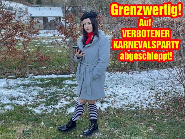Video Thumbnail GRENZWERTIG! Auf verbotener Karnevalsparty abgeschleppt!