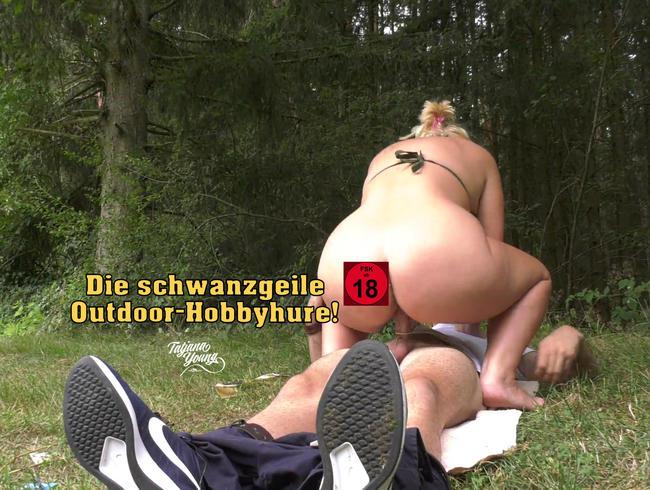 Video Thumbnail Die schwanzgeile Outdoor-Hobbyhure!