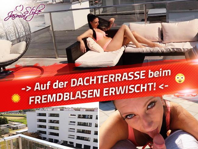 Video Thumbnail -> Auf der DACHTERRASSE beim FREMDBLASEN ERWISCHT!