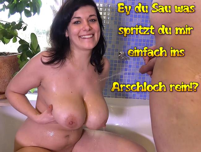 Video Thumbnail Ey du Sau was spritzt du mir einfach ins Arschloch rein!?
