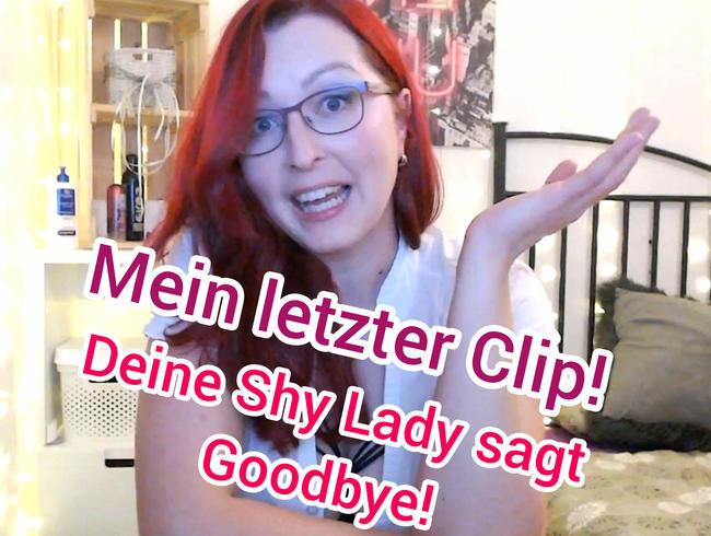 Video Thumbnail Mein letzter Clip! Deine Shy Lady sagt Goodbye!