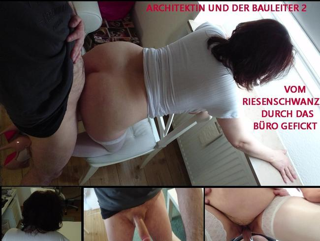 Video Thumbnail ARCHITEKTIN UND DER BAULEITER 2 - VOM RIESENSCHWANZ DURCH DAS BÜRO GEFICKT