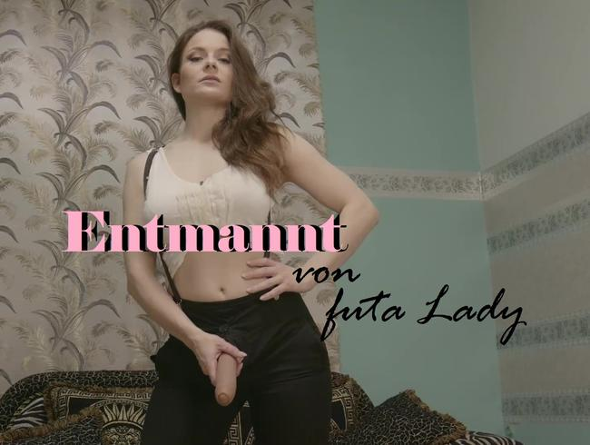 Video Thumbnail Entmannt von Futa Lady