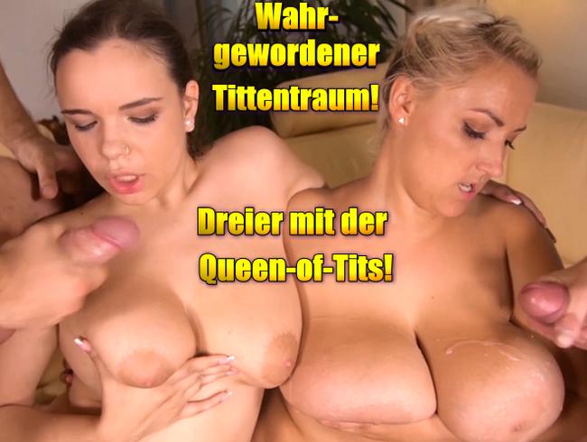 Video Thumbnail Wahrgewordener Tittentraum! Dreier mit der Queen-of-Tits!