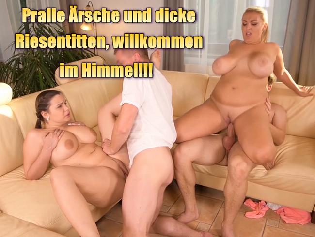 Video Thumbnail Pralle Ärsche und dicke Riesentitten, willkommen im Himmel!!!
