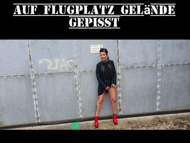 Video Thumbnail Auf Flugplatz Gelände gepisst