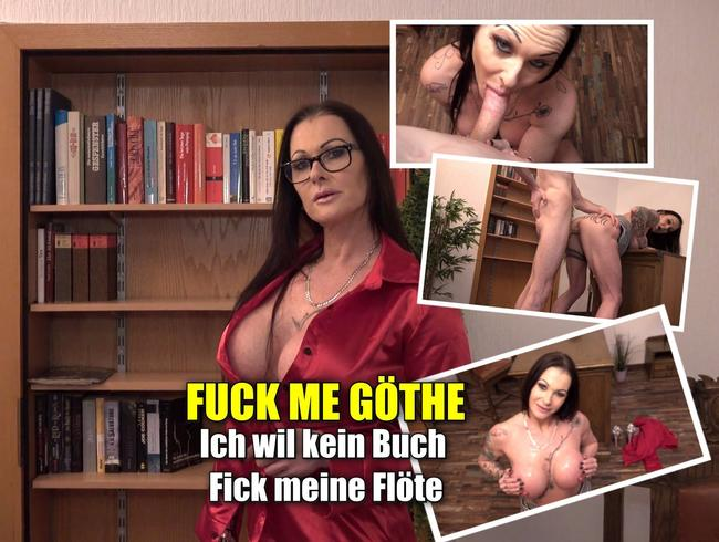 Video Thumbnail Fuck me Göthe. Will kein Buch. Fick meine Flöte
