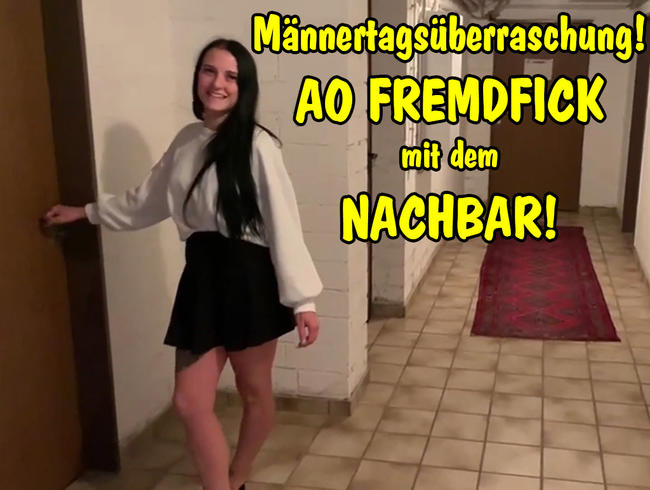 Video Thumbnail Männertagsüberraschung! AO FREMDFICK mit dem Nachbar!