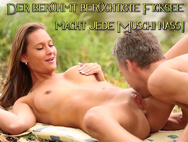 Video Thumbnail Der berühmt berüchtigte Ficksee macht jede Muschi nass!!!