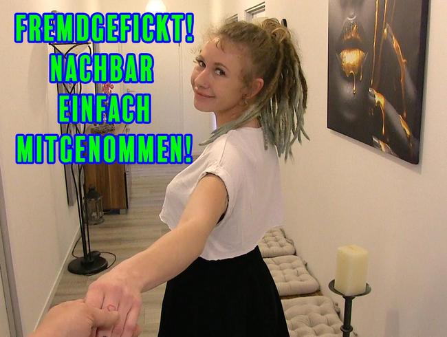 Video Thumbnail FREMDGEFICKT! Nachbar einfach mitgenommen!