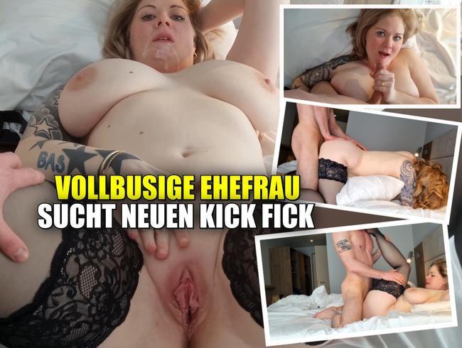 Video Thumbnail Vollbusige Ehefrau sucht neuen Kick Fick