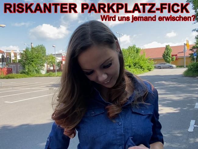 Video Thumbnail RISKANTER PARKPLATZ-FICK! Wird uns jemand erwischen?