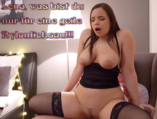 Video Thumbnail Lena, was bist du nur für eine geile Nylonficksau!!!