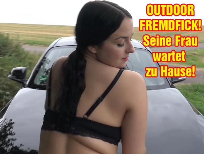 Video Thumbnail OUTDOOR FREMDFICK! Seine Frau wartet zu Hause!