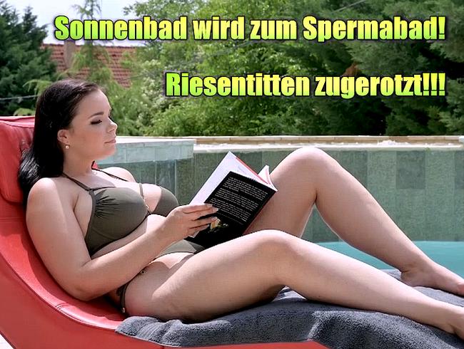 Video Thumbnail Sonnenbad wird zum Spermabad! Riesentitten zugerotzt!!!!!!!!!!!!!!!!