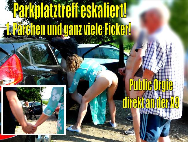 Daynia - Public Orgie   Mein 1. Pärchen und ganz viele Ficker! Parkplatztreff Gangbang!