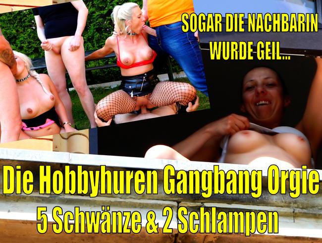 Daynia - Die Hobbyhuren User Gangbang Orgie | Sogar die Nachbarin wurde geil...!