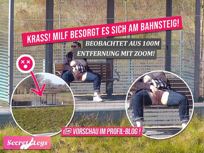 Video Thumbnail KRASS! MILF besorgt es sich am Bahnsteig! - Beobachtet aus 100m Entfernung mit Zoom!
