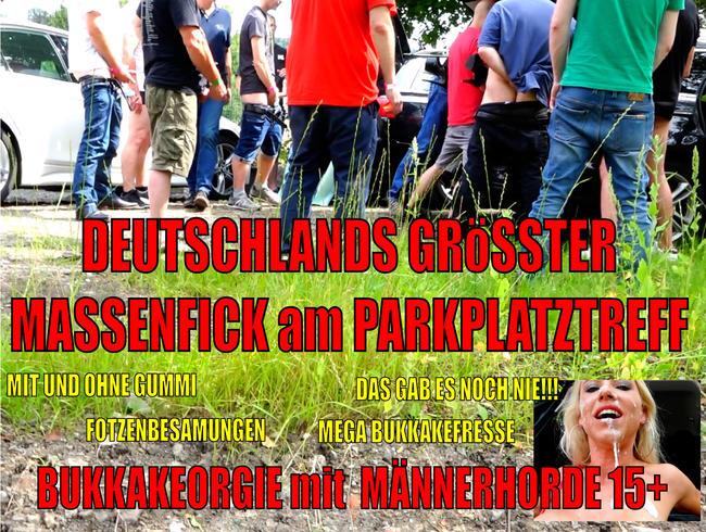 Daynia - DEUTSCHLANDS GRÖßTER MASSENFICK am PARKPLATZTREFF   BUKKAKEORGIE mit MÄNNERHORDE 15+++!