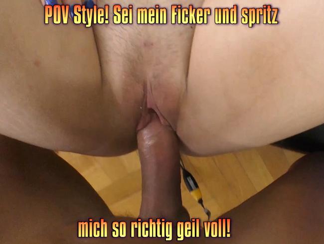 Video Thumbnail POV Style! Sei mein Ficker und spritz mich so richtig geil voll!