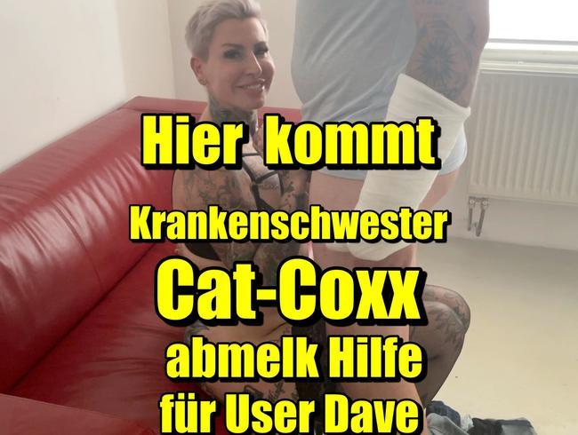 Cat-Coxx - Hier kommt Krankenschwester Cat-Coxx abmelk Hilfe für User Dave