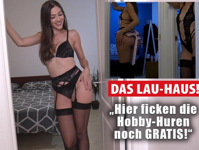 Video Thumbnail DAS LAU-HAUS! Hier ficken die HOBBY-HUREN noch GRATIS!