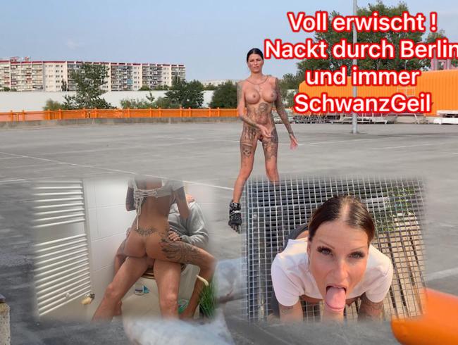 Video Thumbnail Voll erwischt! Nackt durch Berlin und immer Schwanzgeil